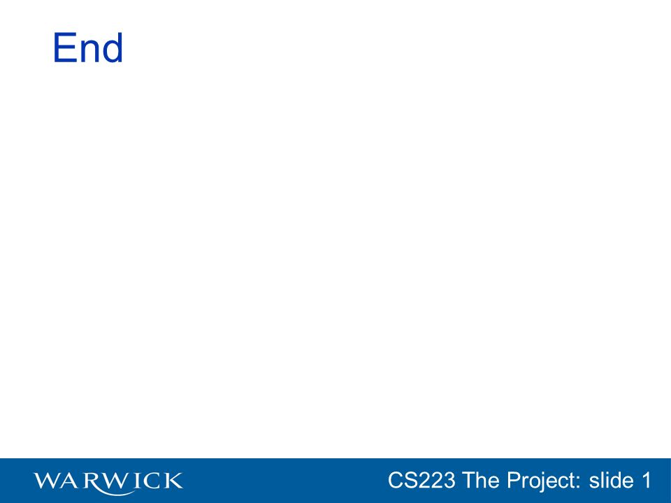 CG152 Introduction: slide 1 CS223 The Project: slide 1 End