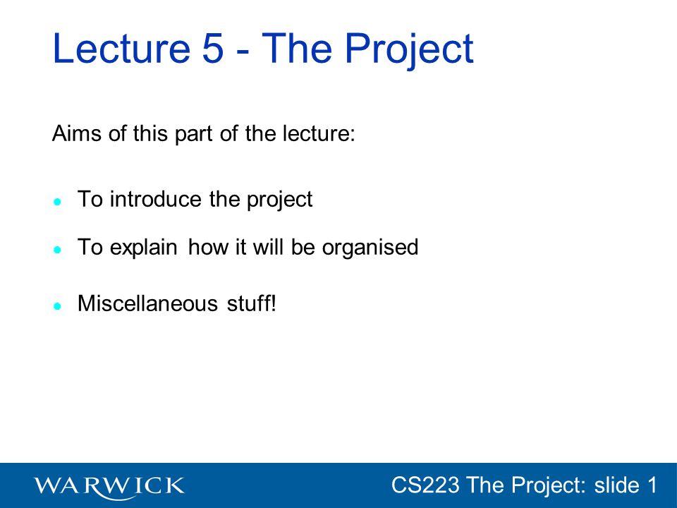 CG152 Introduction: slide 1 CS223 The Project: slide 1 End