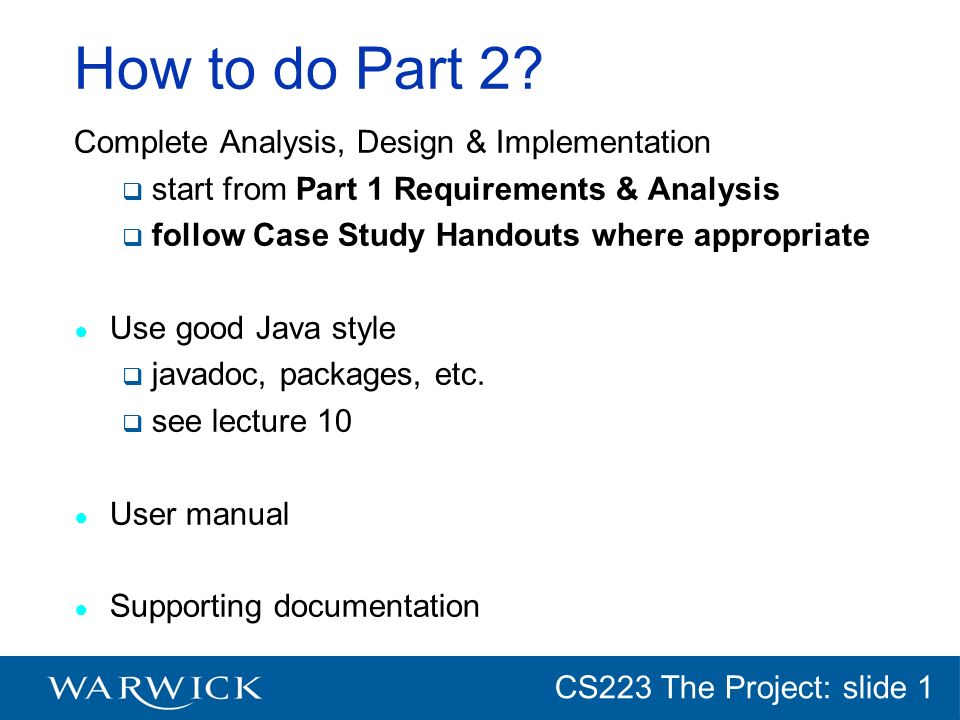 CG152 Introduction: slide 1 CS223 The Project: slide 1 Both Parts Minutes of meetings see guidelines on web site Contribution forms available on Web page Deadlines MUST be observed