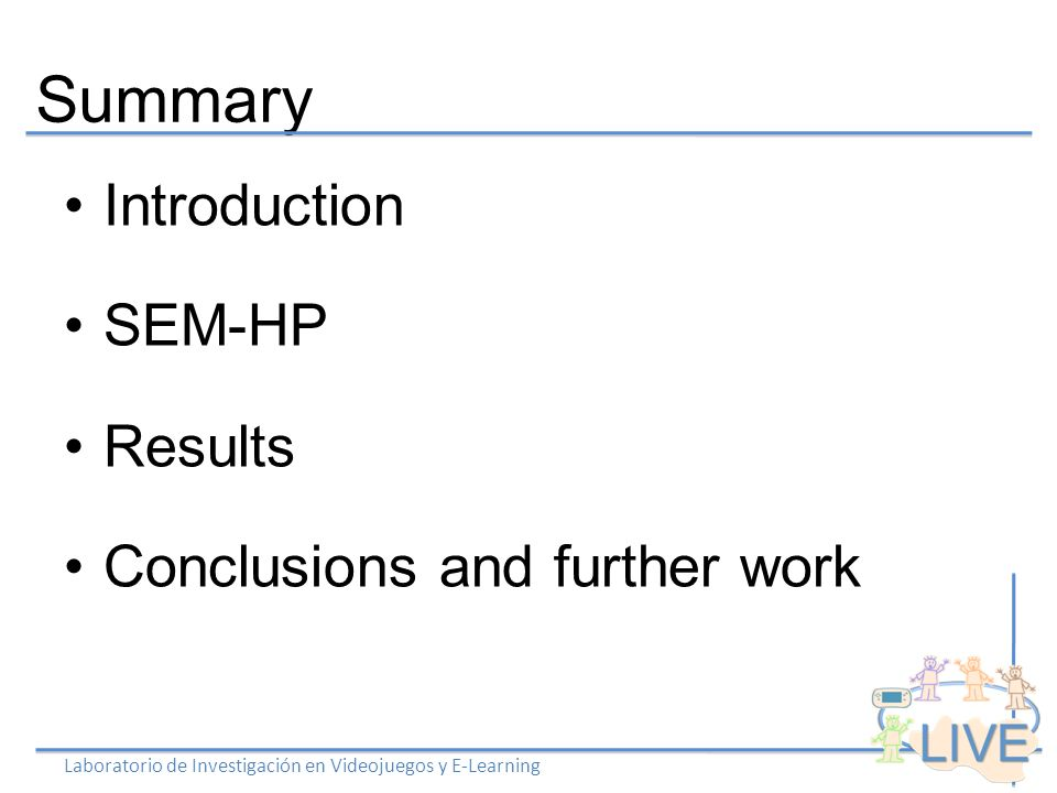 Summary Introduction SEM-HP Results Conclusions and further work Laboratorio de Investigación en Videojuegos y E-Learning