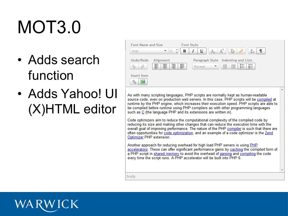 MOT3.0 Adds search function Adds Yahoo! UI (X)HTML editor