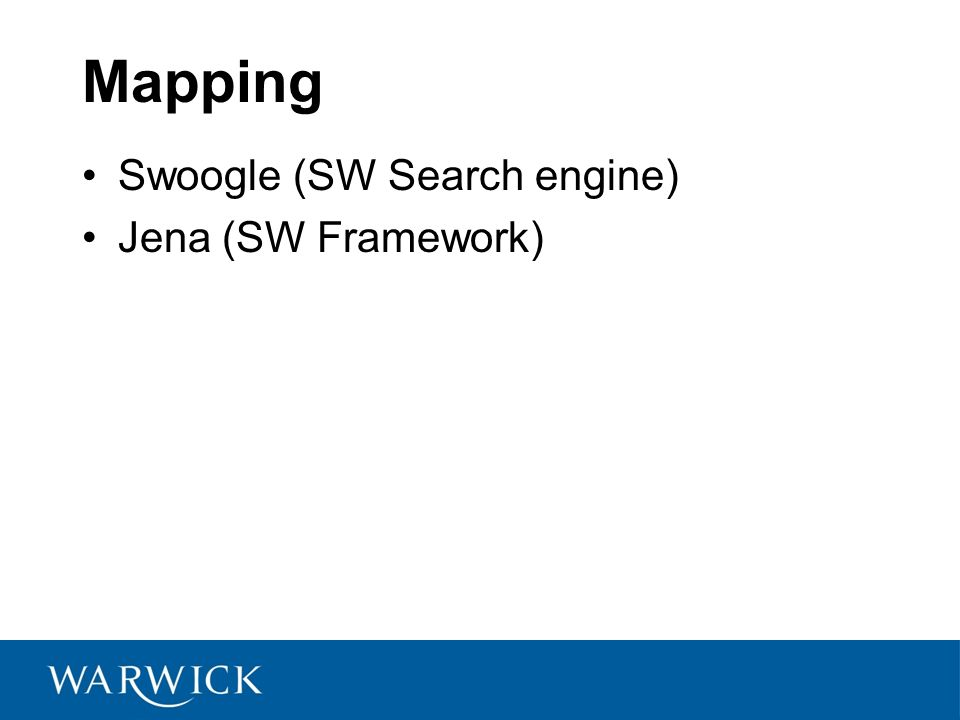 Mapping Swoogle (SW Search engine) Jena (SW Framework)