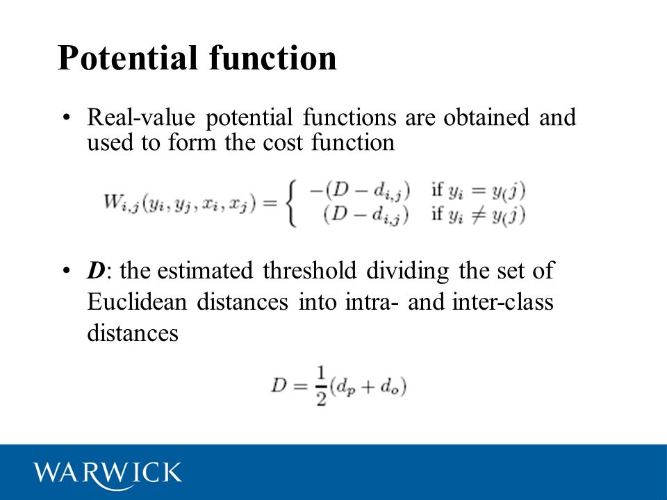 Potential function Real-value potential functions are obtained and used to form the cost function D: the estimated threshold dividing the set of Eucli