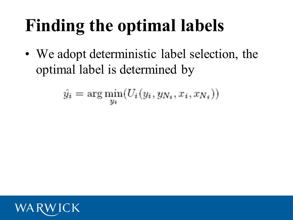 Finding the optimal labels We adopt deterministic label selection, the optimal label is determined by
