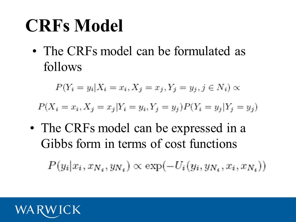 CRFs Model The CRFs model can be expressed in a Gibbs form in terms of cost functions The CRFs model can be formulated as follows