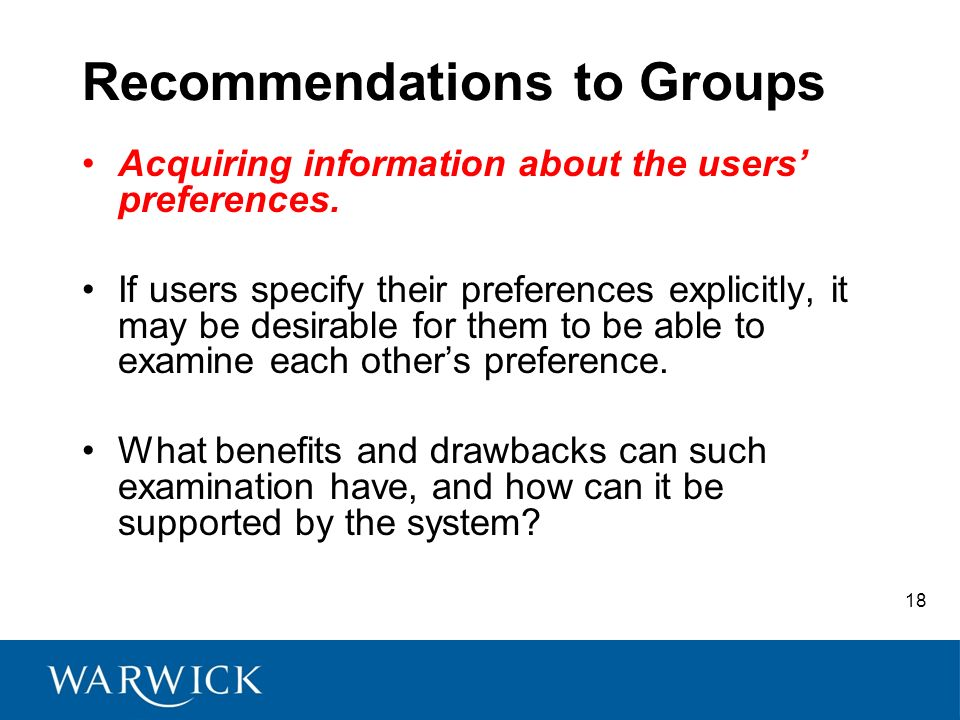 18 Recommendations to Groups Acquiring information about the users preferences.
