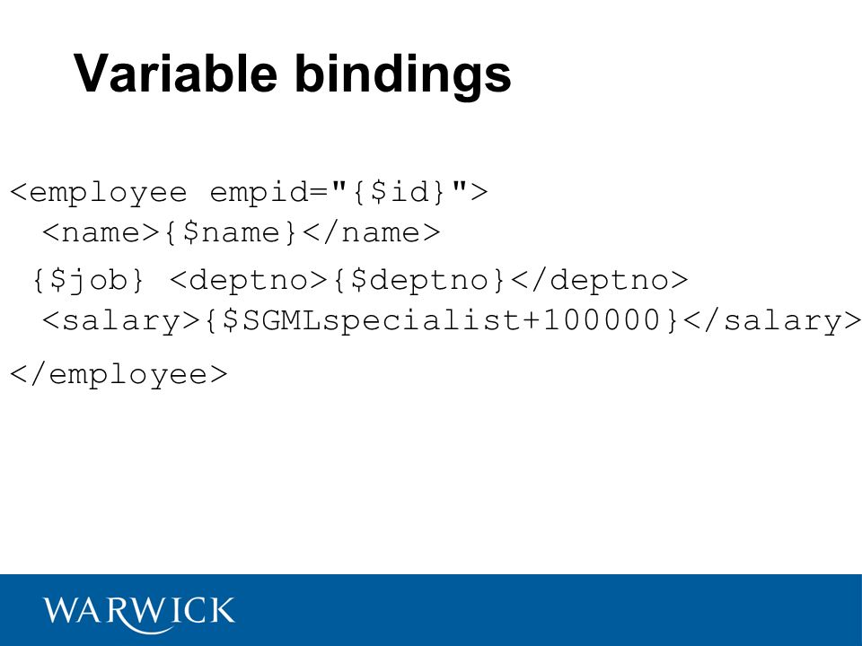 Variable bindings {$name} {$job} {$deptno} {$SGMLspecialist }
