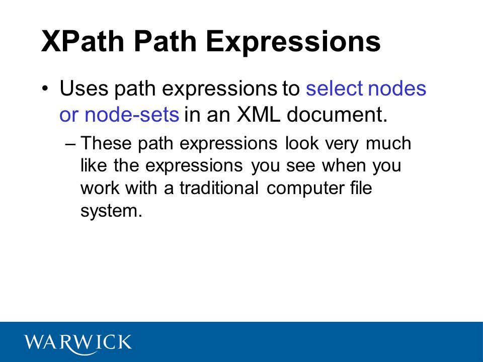 XPath Path Expressions Uses path expressions to select nodes or node-sets in an XML document.