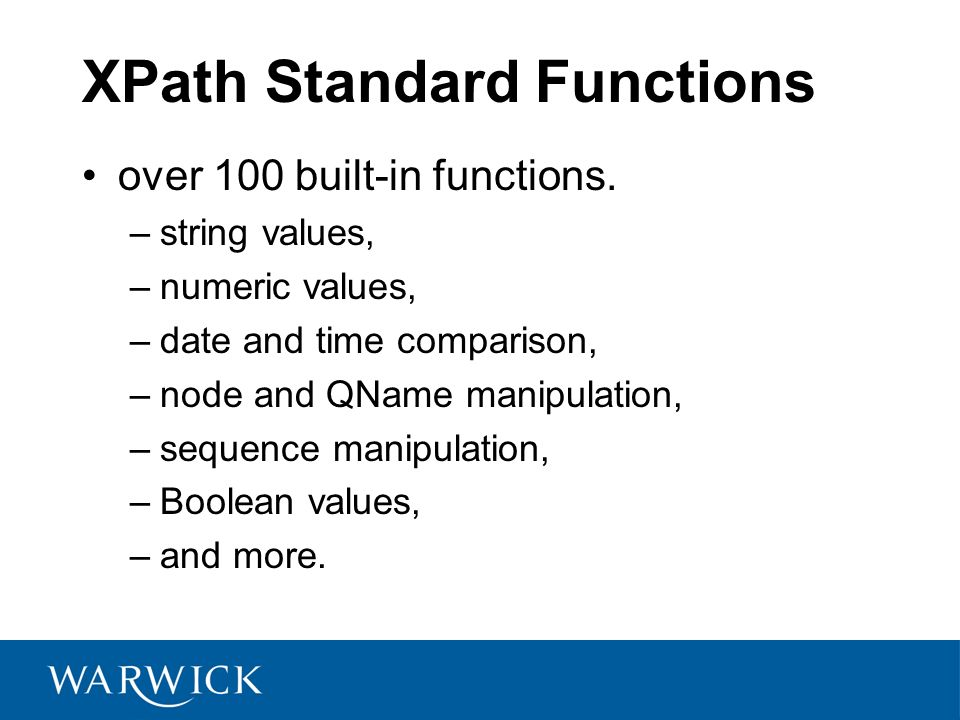 XPath Standard Functions over 100 built-in functions.