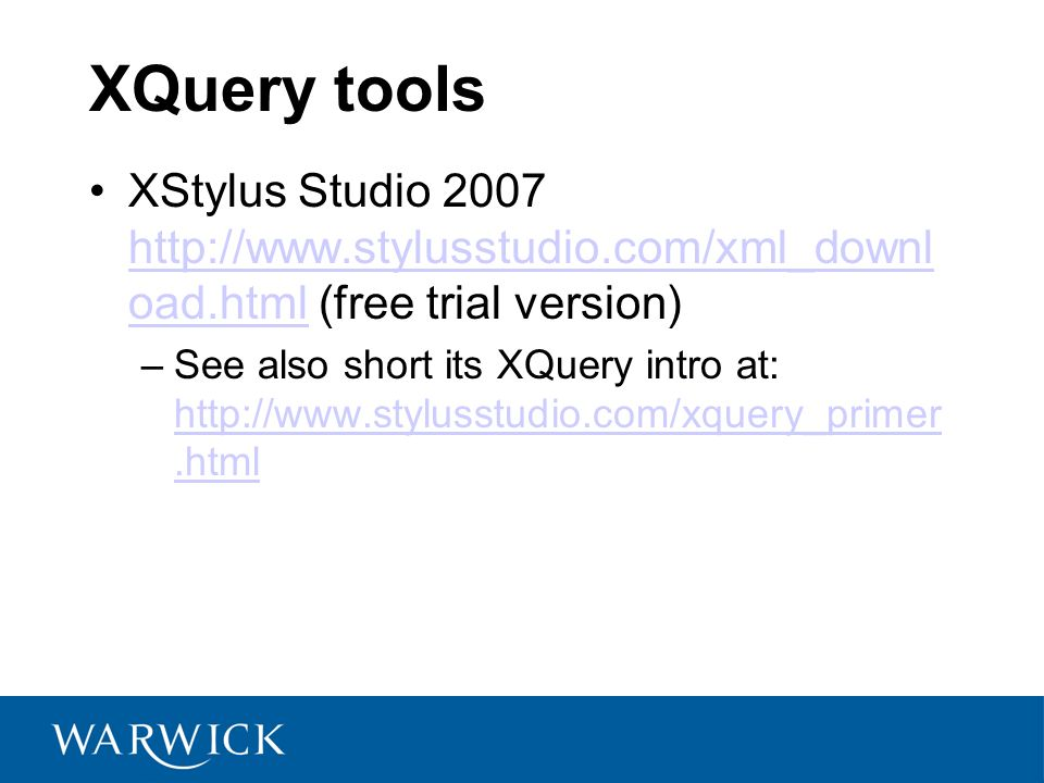 XQuery tools XStylus Studio oad.html (free trial version)   oad.html –See also short its XQuery intro at: