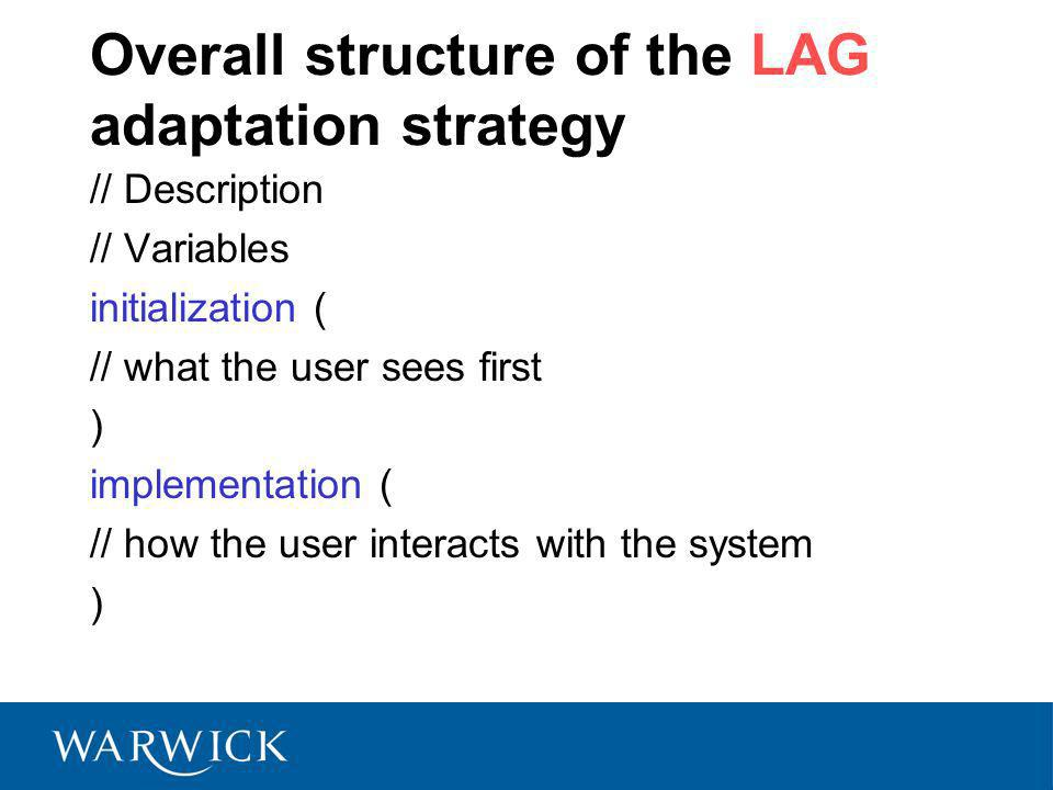 Overall structure of the LAG adaptation strategy // Description // Variables initialization ( // what the user sees first ) implementation ( // how th