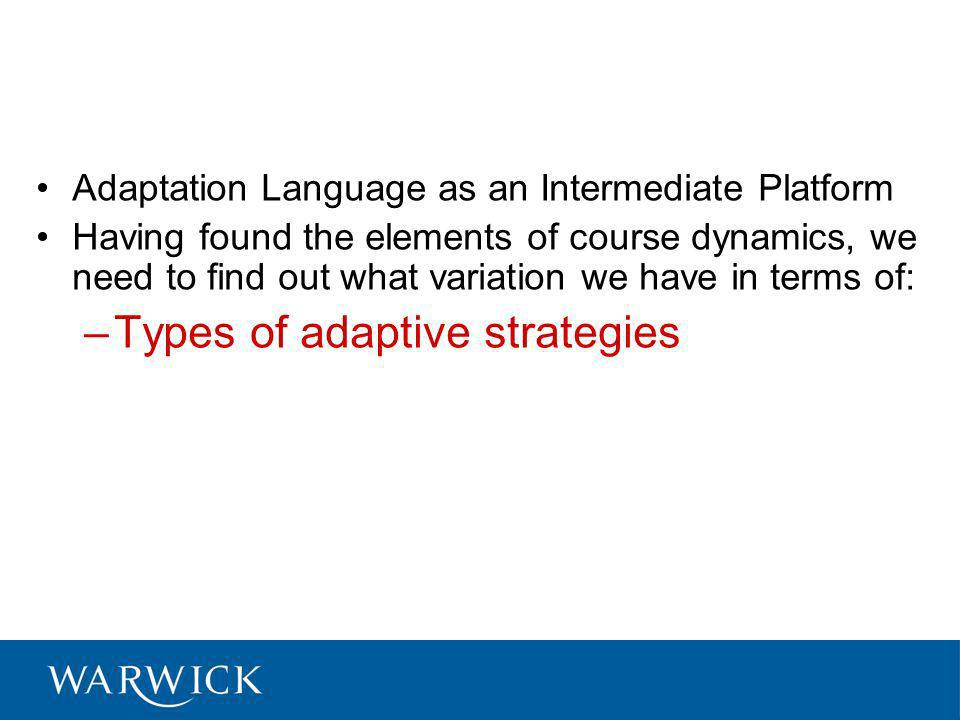 Adaptation Language as an Intermediate Platform Having found the elements of course dynamics, we need to find out what variation we have in terms of: