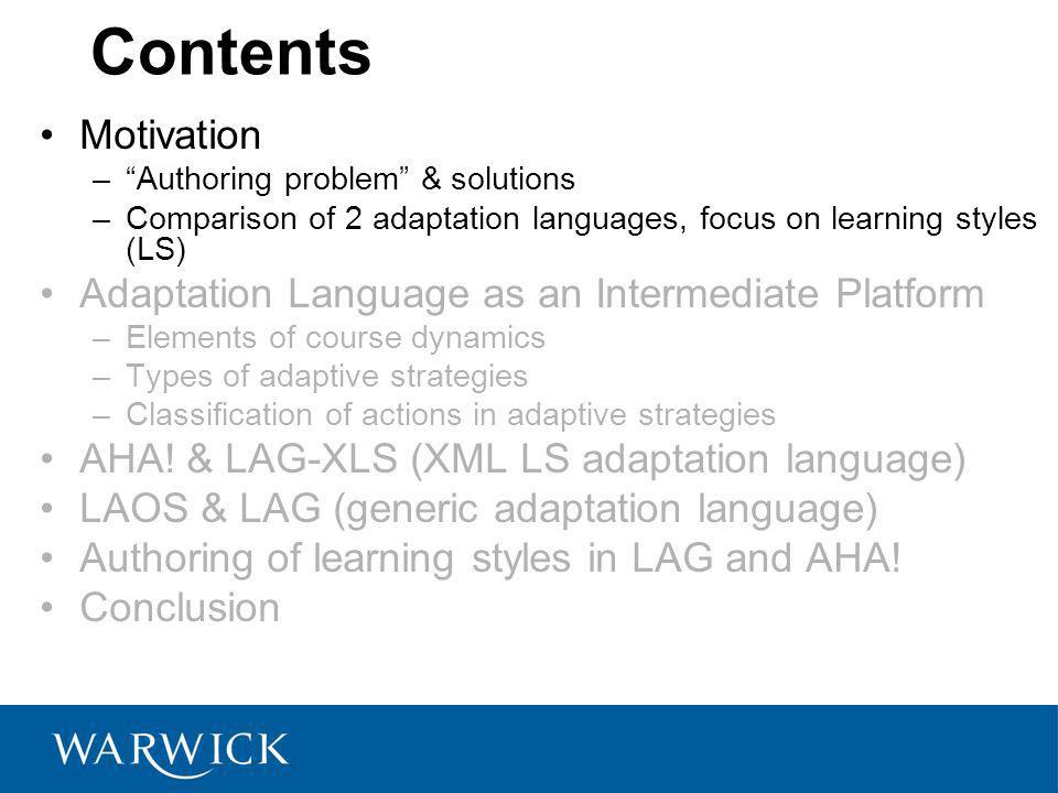 Authoring problem Defining: - content alternatives & multiple paths through the content - adaptation techniques - whole user-interaction mechanism design Alleviating Authoring problem Improving reuse capabilities: (reuse of previously created material & other components) - reuse of static & dynamic parts of the courseware The solution Reuse of dynamics:Exchanging not only the ingredients, but the recipes as well Adaptation languages: - LAG - LAG-XLS (read as LAG-excels)