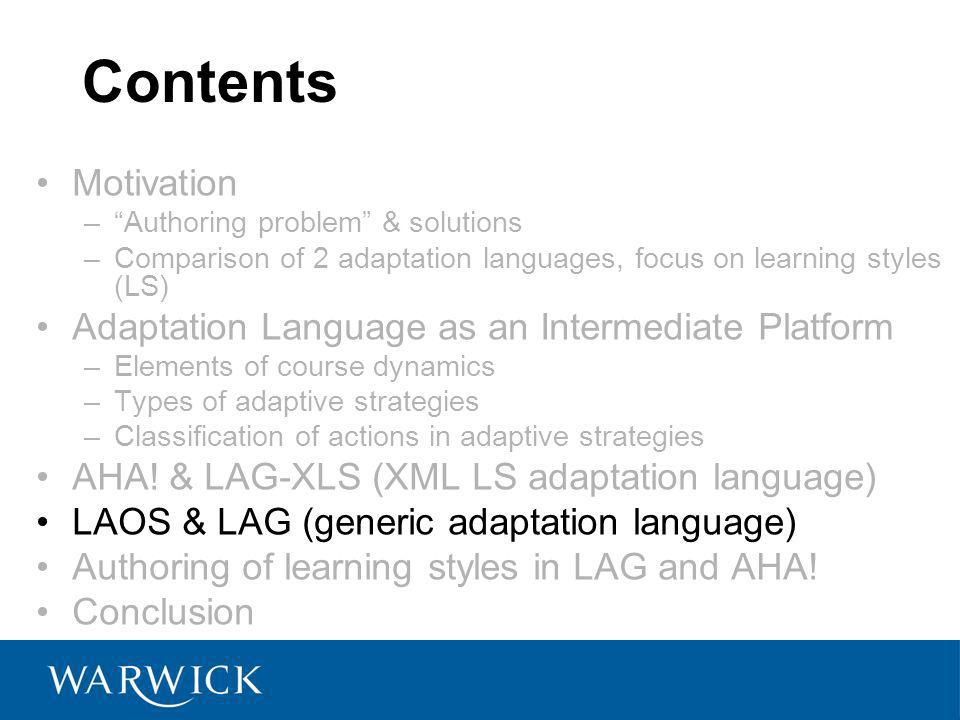 Contents Motivation –Authoring problem & solutions –Comparison of 2 adaptation languages, focus on learning styles (LS) Adaptation Language as an Inte