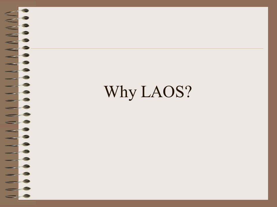 Why LAOS