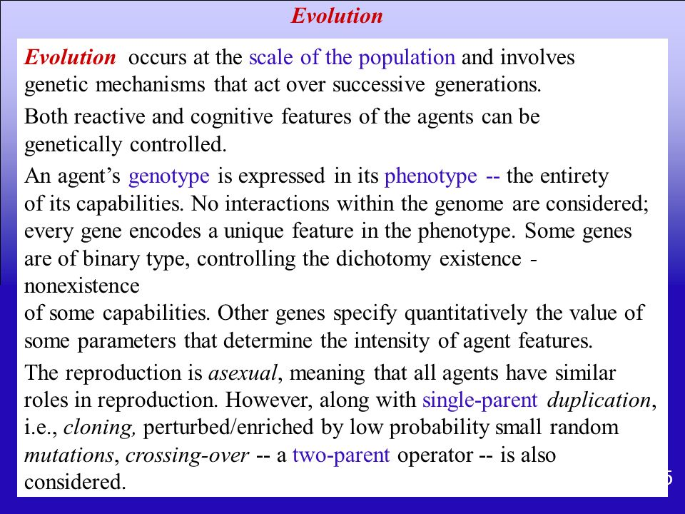 45 Evolution occurs at the scale of the population and involves genetic mechanisms that act over successive generations. Both reactive and cognitive f