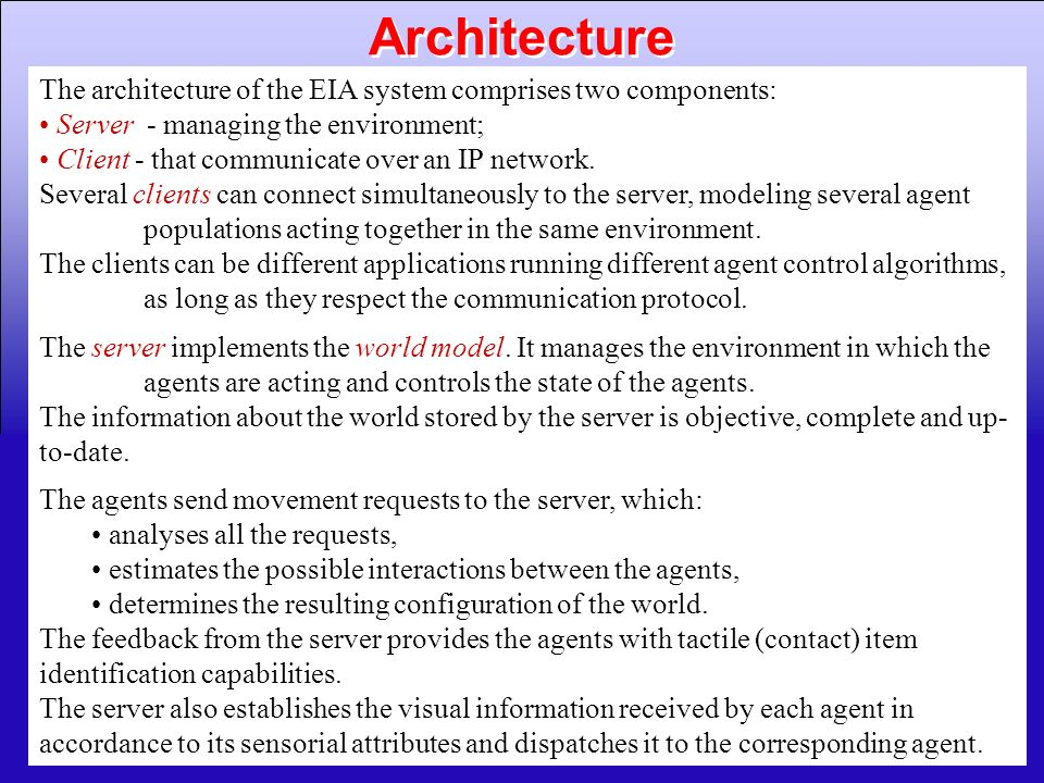 58 The architecture of the EIA system comprises two components: Server - managing the environment; Client - that communicate over an IP network. Sever