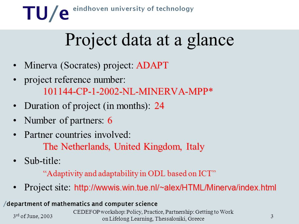 / department of mathematics and computer science TU/e eindhoven university of technology CEDEFOP workshop: Policy, Practice, Partnership: Getting to W