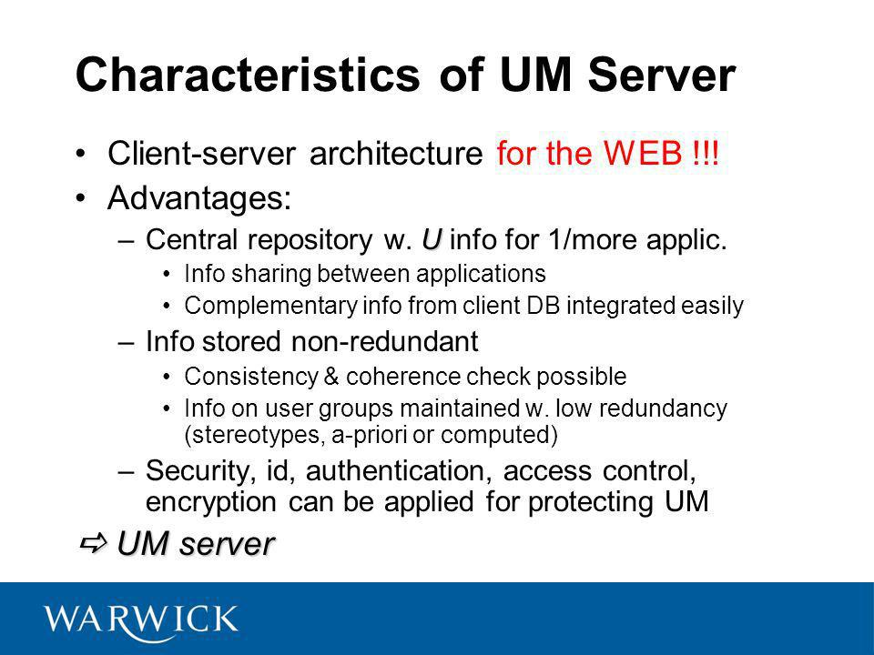 Characteristics of UM Server Client-server architecture for the WEB !!.