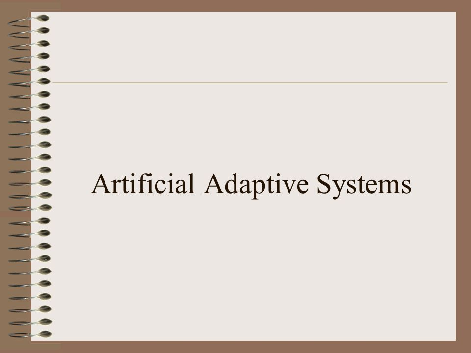 Artificial Adaptive Systems