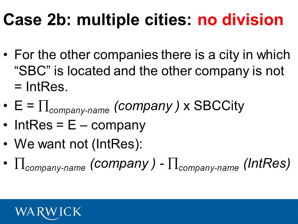Case 2b: multiple cities: no division For the other companies there is a city in which SBC is located and the other company is not = IntRes. E = compa