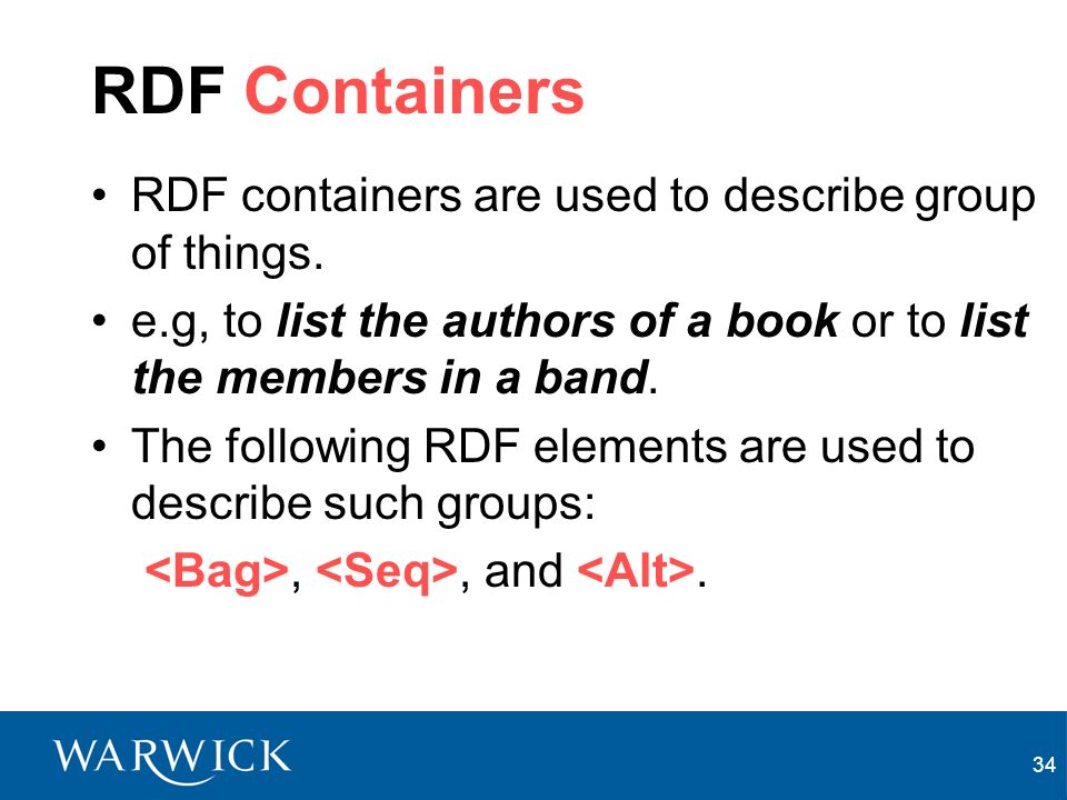 34 RDF Containers RDF containers are used to describe group of things.