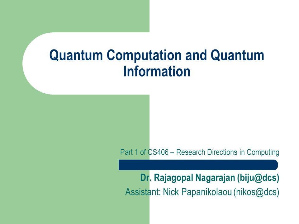 Topics What is quantum information processing.What does quantum mechanics make possible.