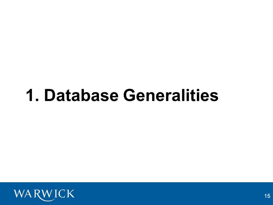 15 1. Database Generalities