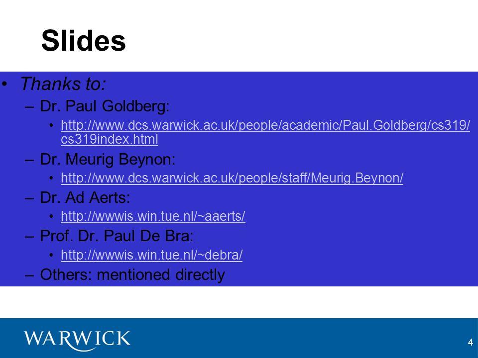 4 Slides Thanks to: –Dr.