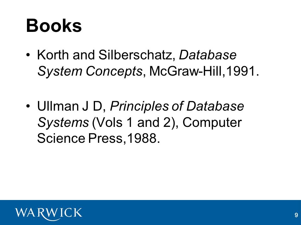 9 Books Korth and Silberschatz, Database System Concepts, McGraw-Hill,1991.