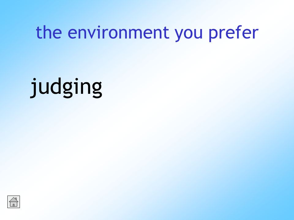 the environment you prefer judging