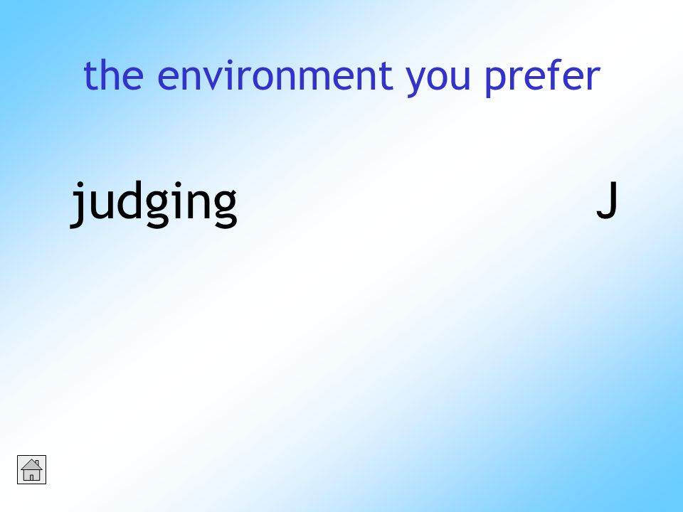 the environment you prefer judgingJ