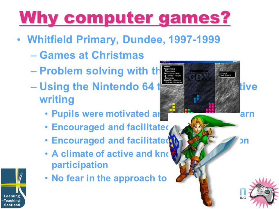 Why computer games? Whitfield Primary, Dundee, 1997-1999 –Games at Christmas –Problem solving with the ZoombinisZoombinis –Using the Nintendo 64 to pr