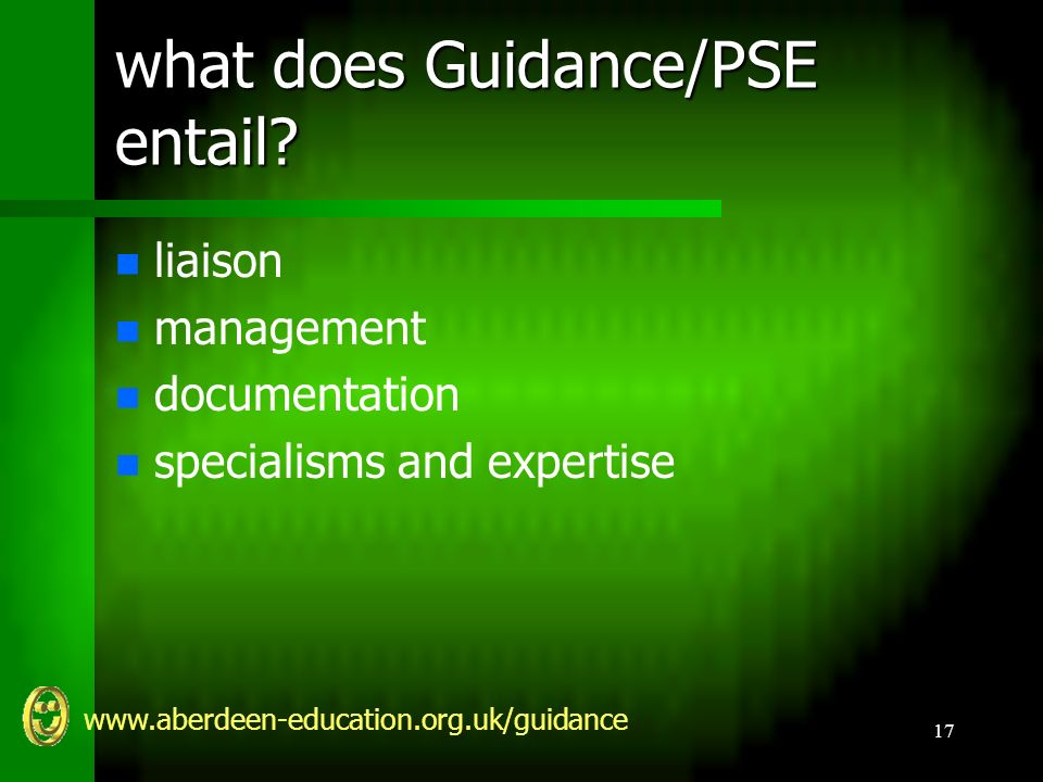www.aberdeen-education.org.uk/guidance 17 what does Guidance/PSE entail.