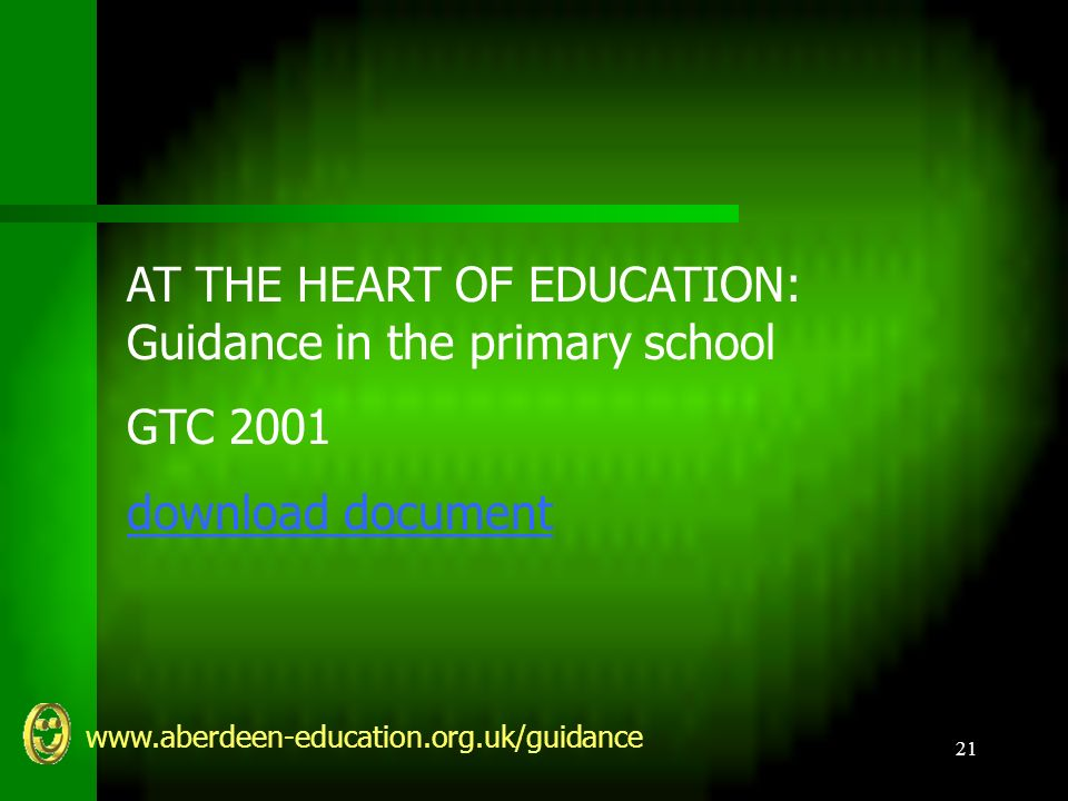 www.aberdeen-education.org.uk/guidance 21 AT THE HEART OF EDUCATION: Guidance in the primary school GTC 2001 download document