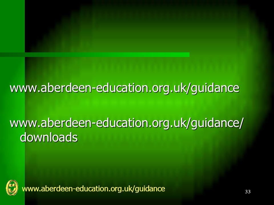 www.aberdeen-education.org.uk/guidance 33 www.aberdeen-education.org.uk/guidance www.aberdeen-education.org.uk/guidance/ downloads