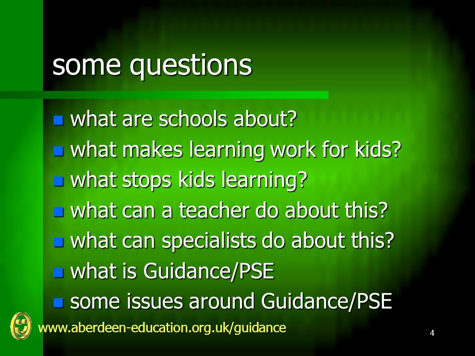 www.aberdeen-education.org.uk/guidance 4 some questions n what are schools about.