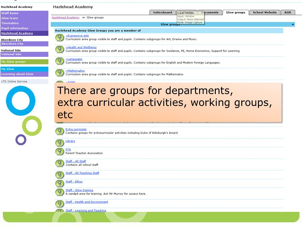 There are groups for departments, extra curricular activities, working groups, etc There are groups for departments, extra curricular activities, work