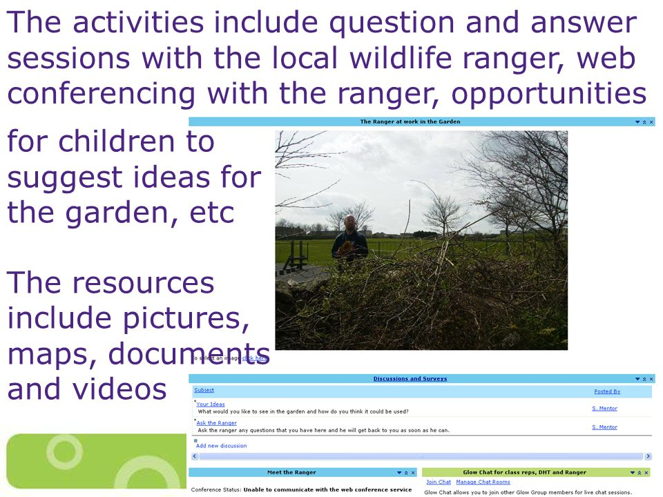 The activities include question and answer sessions with the local wildlife ranger, web conferencing with the ranger, opportunities for children to su