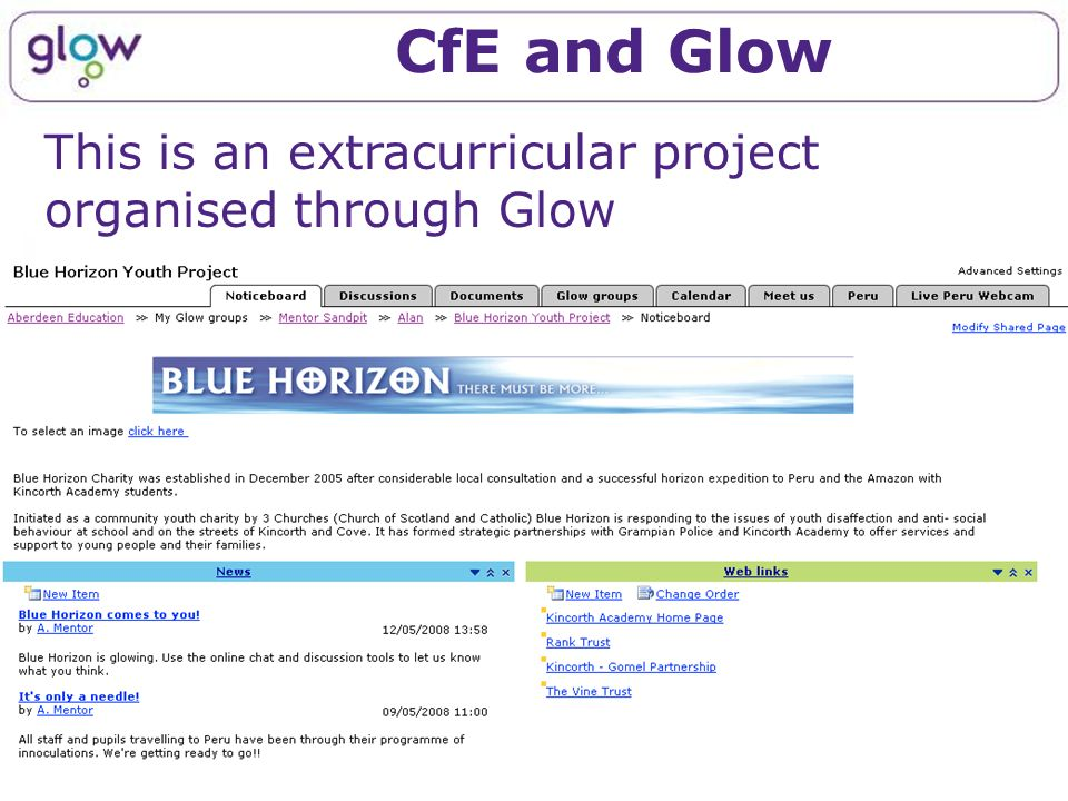 CfE and Glow This is an extracurricular project organised through Glow