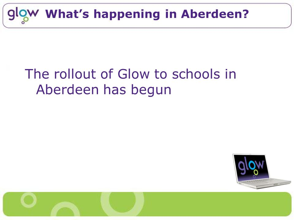 The rollout of Glow to schools in Aberdeen has begun