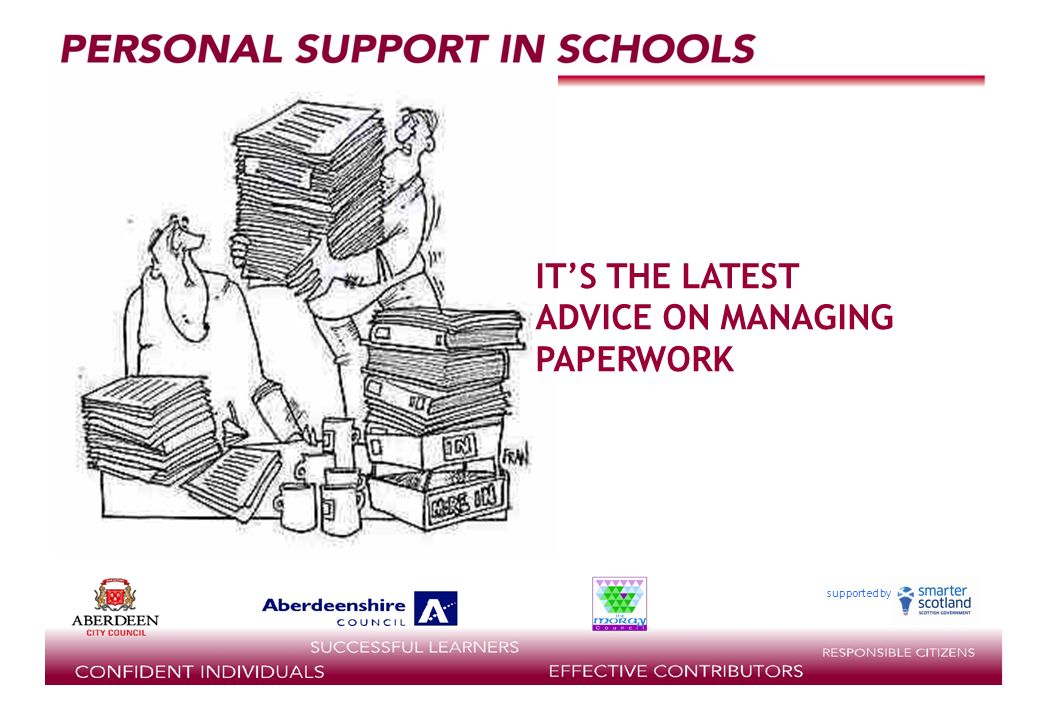 supported by ………. ITS THE LATEST ADVICE ON MANAGING PAPERWORK