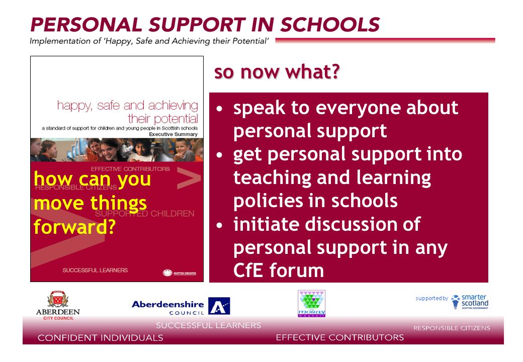 supported by speak to everyone about personal support get personal support into teaching and learning policies in schools initiate discussion of personal support in any CfE forum so now what.