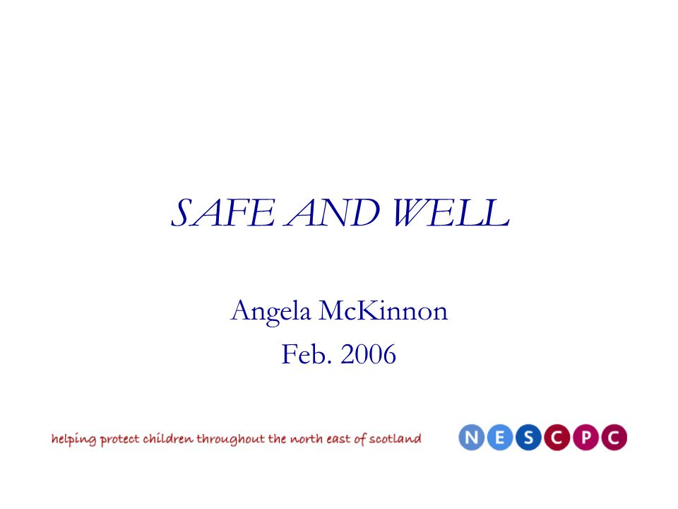 SAFE AND WELL Angela McKinnon Feb. 2006