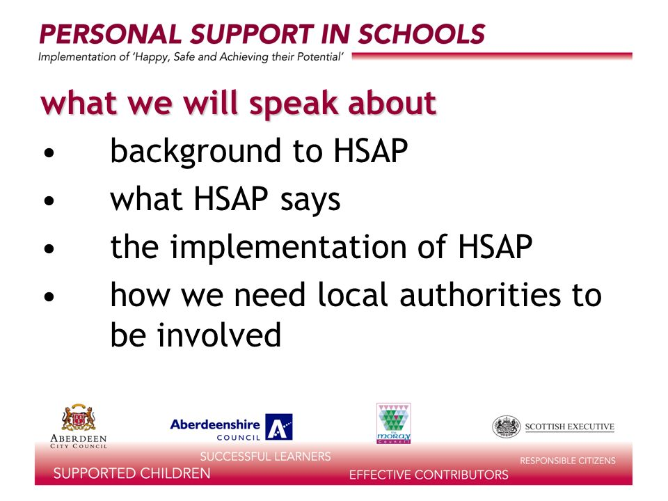 what we will speak about background to HSAP what HSAP says the implementation of HSAP how we need local authorities to be involved