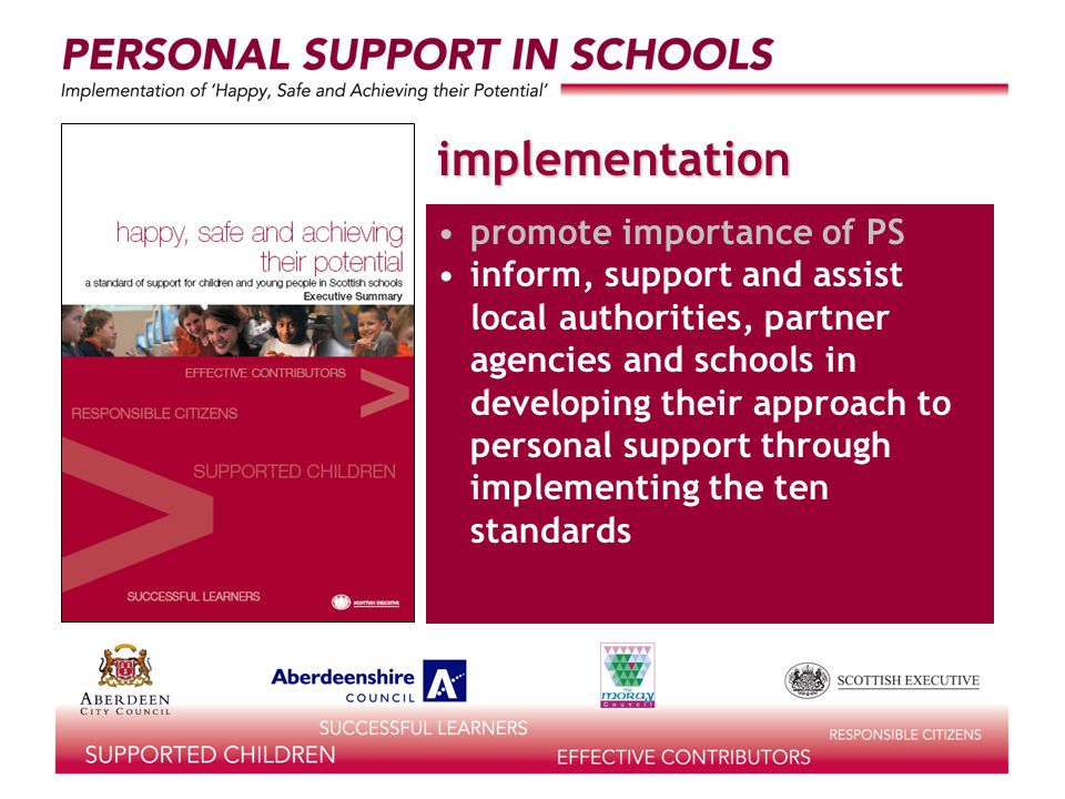 implementation inform, support and assist local authorities, partner agencies and schools in developing their approach to personal support through implementing the ten standards