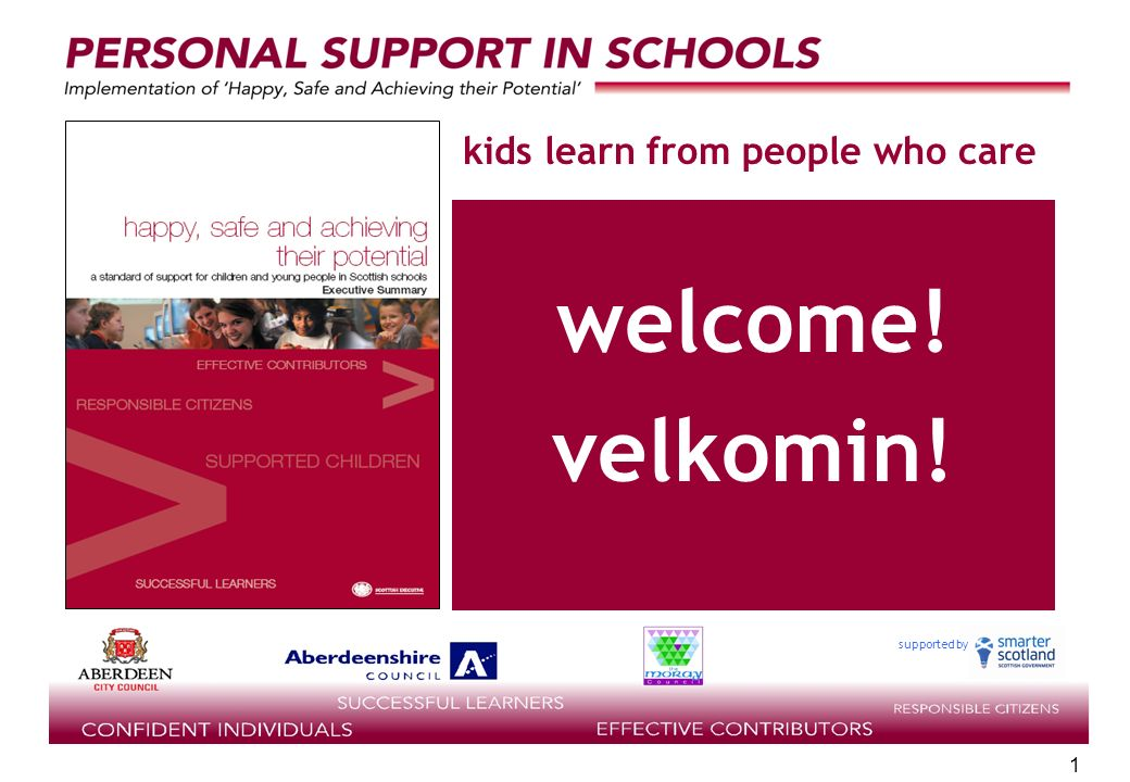 supported by 1 1 kids learn from people who care welcome! velkomin!