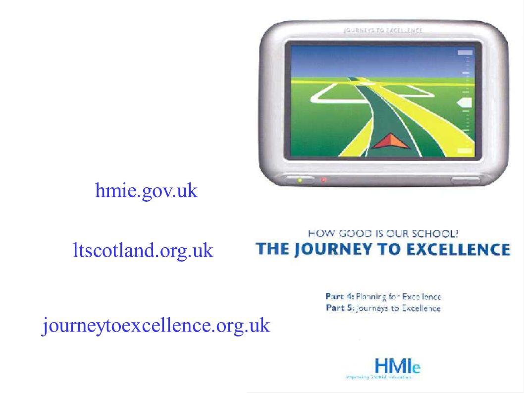 hmie.gov.uk ltscotland.org.uk journeytoexcellence.org.uk