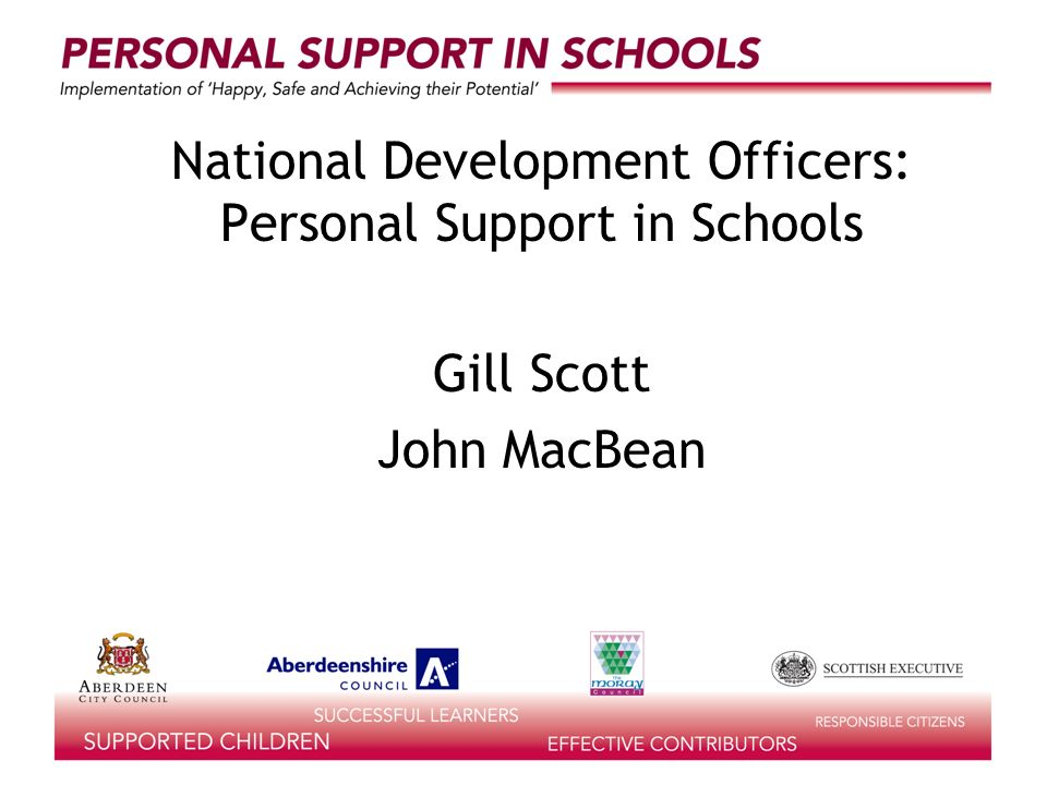 purposes of the day to develop a commitment from Local Authorities to be an active part of the project to understand the background of the project and explore the way forward to work in partnership locally and nationally to improve the provision for Personal Support in Schools.