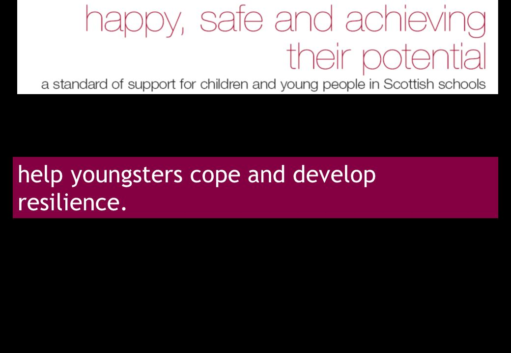 help youngsters cope and develop resilience.